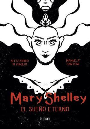 MARY SHELLY. EL SUEÑO ETERNO