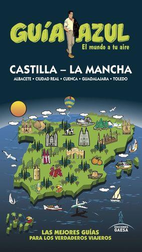 CASTILLA - LA MANCHA. GUÍA AZUL