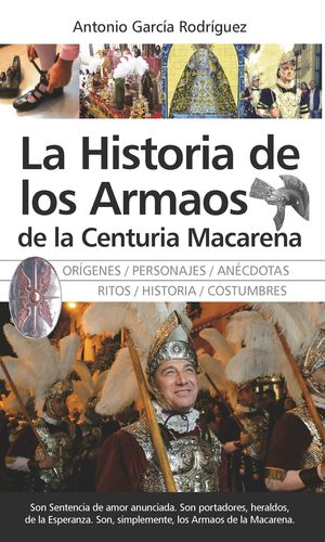 HISTORIA DE LOS ARMAOS DE LA CENTURIA MACARENA