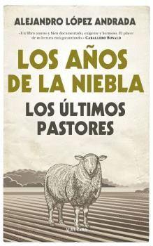 LOS AÑOS DE NIEBLA. LOS ÚLTIMOS PASTORES