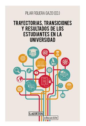 TRAYESCTORIAS TRANSICIONES Y RESULTADOS DE ESTUDIANTES EN LA UNIVERSIDAD