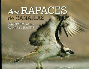 AVES RAPACES DE CANARIAS. RAPTORS OF THE CANARY ISLAND