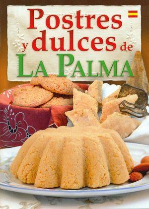 POSTRES Y DULCES DE LA PALMA (ESPAÑOL)