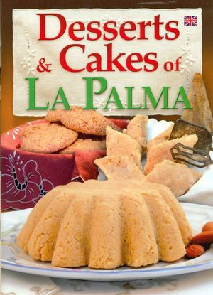 DESSERTS AND CAKES OF LA PALMA