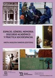 ESPACIO, GENERO, MEMORIA: DISCURSO ACADEMICO Y PRACTICA SOCIOESPACIAL