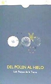 DEL POLEN AL HIELO
