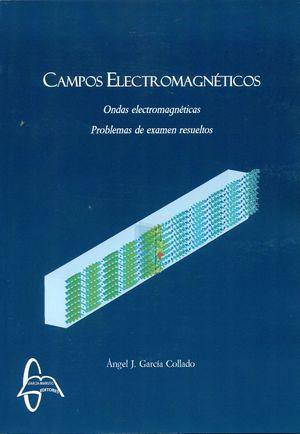 CAMPOS ELECTROMAGNETICOS. ONDAS ELECTROMAGNETICAS. PROBLEMAS DE EXAMEN RESUELTOS