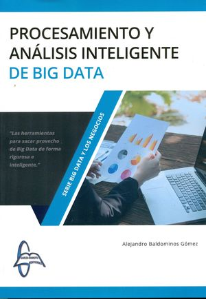 PROCESAMIENTO Y ANALISIS INTELIGENTE DE BIG DATA