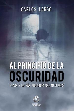 AL PRINCIPIO DE LA OSCURIDAD