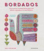BORDADOS. 30 PROYECTOS CONYRMPORANEOS PARA CREAR DISEÑOS INSPIRADOS EN EL ARTE FOLCRÓRICO