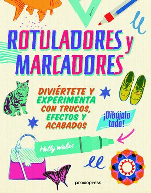 ROTULADORES Y MARCADORES: DIBUJALO TODO!