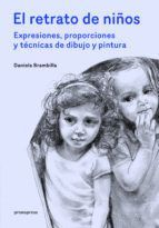 EL RETRATOS DE NIÑOS. EXPRESIONES, PROPORCIONES Y TECNICAS DE DIBUJO Y PINTURA