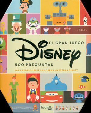 EL GRAN JUEGO DISNEY. 500 PREGUNTAS