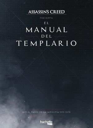 MANUAL DEL TEMPLARIO. ASSASSIN'S CREED