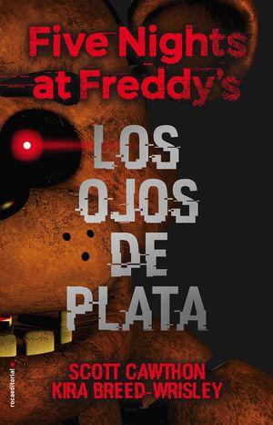 FIVE NIGHTS AT FREDDY'S - LOS OJOS DE PLATA