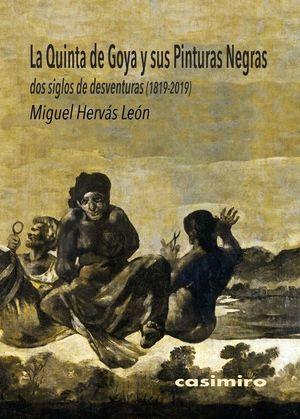 LA QUINTA DE GOYA Y SUS PINTURAS NEGRAS