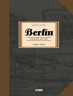 BERLÍN CIUDAD DE LUZ. LIBRO 3