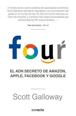 FOUR. EL ADN SECRETO DE AMAZON, APPLE, FACEBOOK Y GOGGLE