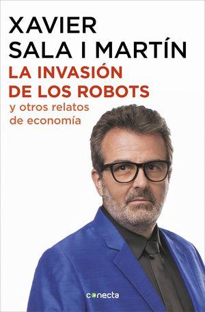 LA INVASIÓN DE LOS ROBOTS Y OTROS RELATOS DE ECONOMÍA EN COLORES