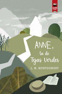 ANNE, LA DE TEJAS VERDES