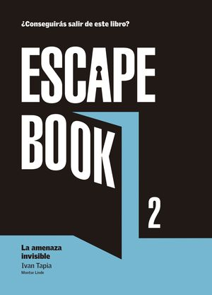 ESCAPE BOOK 2 LA AMENAZA INVISIBLE