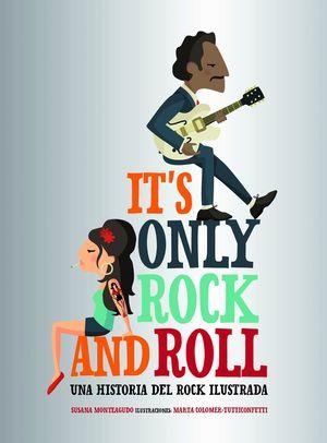 IT'S ONLY ROCK AND ROLL. UNA HISTORIA DEL ROCK ILUSTRADA