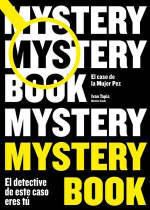 MYSTERY BOOK. EL DETECTIVE DE ESTE CASO ERES TÚ