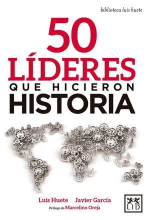 50 LIDERES QUE HICIERON HISTORIA
