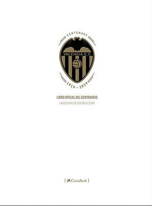 LIBRO OFICIAL CENTENARIO VALENCIA C.F.