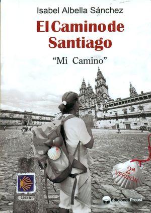 EL CAMINO DE SANTIAGO. MI CAMINO