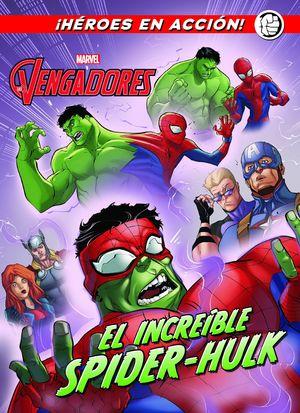 LOS VENGADORES. EL INCREÍBLE SPIDER-HULK