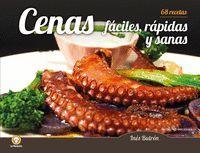 CENAS RAPIDAS, FACILES Y SANAS. 68 RECETAS