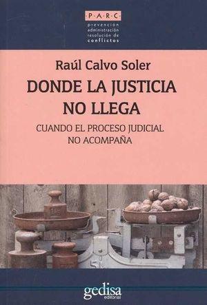 DONDE LA JUSTICIA NO LLEGA