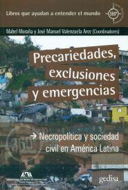 PRECARIEDADES, EXCLUSIONES Y EMERGENCIAS