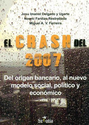 EL CRASH DEL 2007: DEL ORIGEN BANCARIO, AL NUEVO MODELO SOCIAL, POLÍTICO ECONÓMI