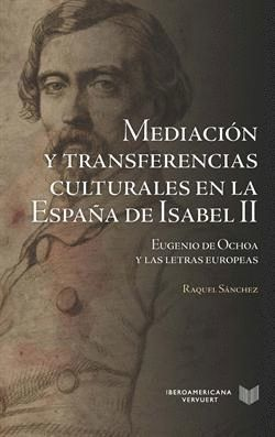 MEDIACIÓN Y TRANSFERENCIAS CULTURALES EN LA ESPAÑA DE ISABEL II
