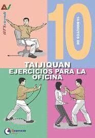 10 MINUTOS DE TAIJIQUAN. EJERCICIOS PARA LA OFICINA