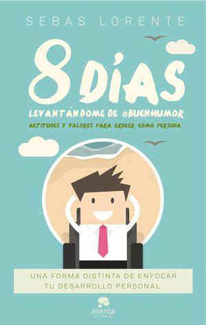 8 DÍAS LEVANTÁNDOME DE #BUENHUMOR