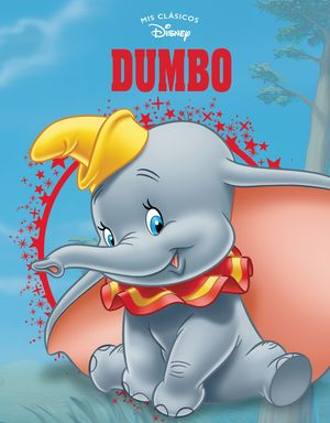 DUMBO - MIS CLÁSICOS DISNEY