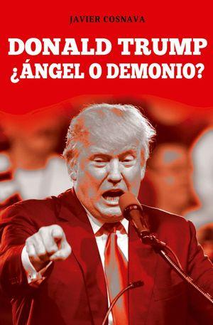 DONALD TRUMP ANGEL O DEMONIO?