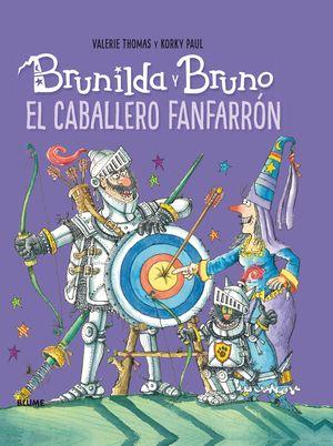 BRUNILDA Y BRUNO. EL CABALLERO FANFARRON