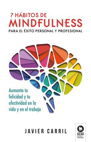 7 HABITOS DE MINDFULNESS PARA EL EXITO PERSONAL Y PROFESIONAL