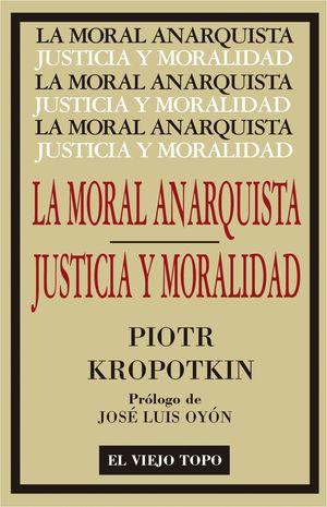LA MORAL ANARQUISTA / JUSTICIA Y MORALIDAD