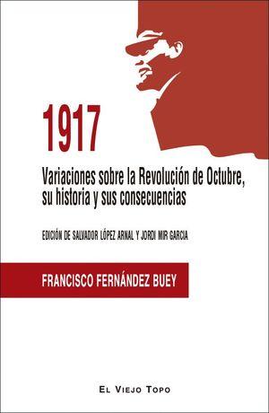 1917. VARIACIONES SOBRE LA REVOLUCION DE OCTUBRE, SU HISTORIA Y SUS CONSECUENCIAS