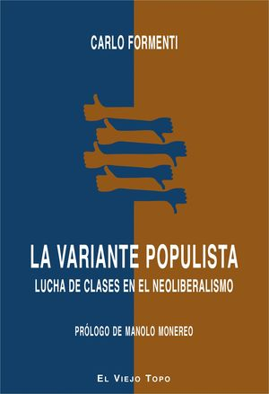 LA VARIANTE POPULISTA. LUCHA DE CLASES EN EL NEOLIBERALISM