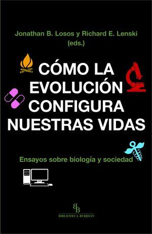 COMO LA EVOLUCION CONFIGURA NUESTRAS VIDAS