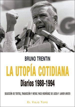 UTOPIA COTIDIANA, LA. DIARIOS 1988-1994