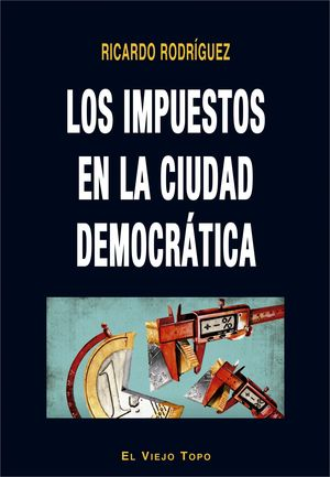LOS IMPUESTOS EN LA CIUDAD DEMOCRATICA