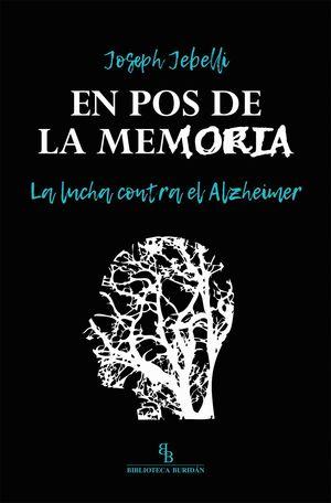 EN POS DE LA MEMORIA. LA LUCHA CONTRA EL ALZHEIMER