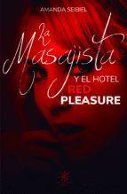 EL MASAJISTA Y EL HOTEL RED PLEASURE